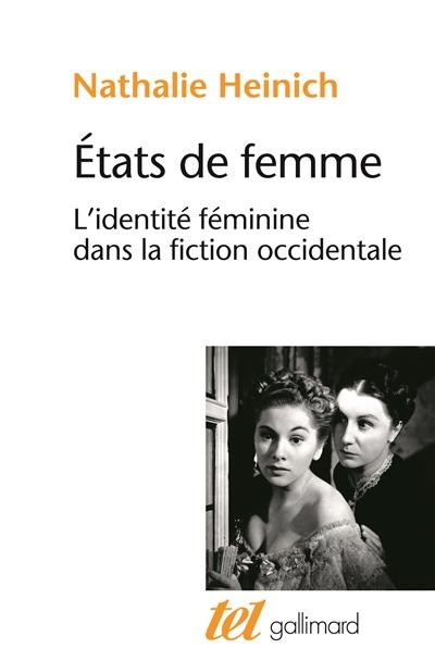 Etats de femme : l'identité féminine dans la fiction occidentale de Nathalie Heinich Etats10
