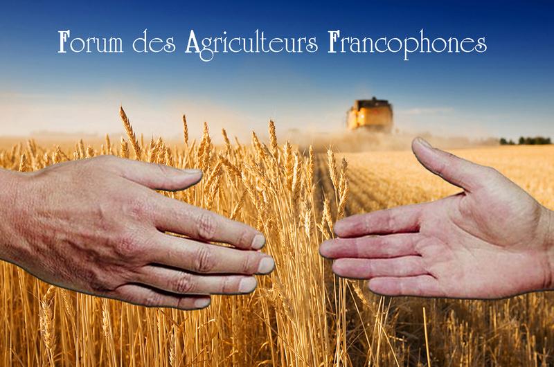 le forum des agriculteurs francophones