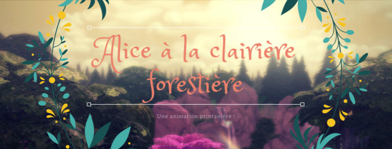 [Animation] Alice à la clairière forestière Alice_10