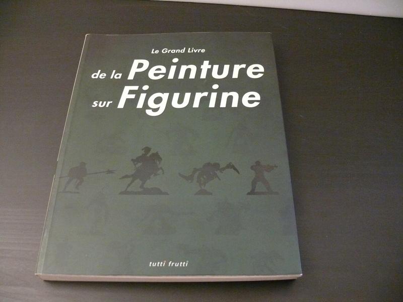 [Vente] Le grand livre de la peinture sur figurine et règles de jeu. P1340610