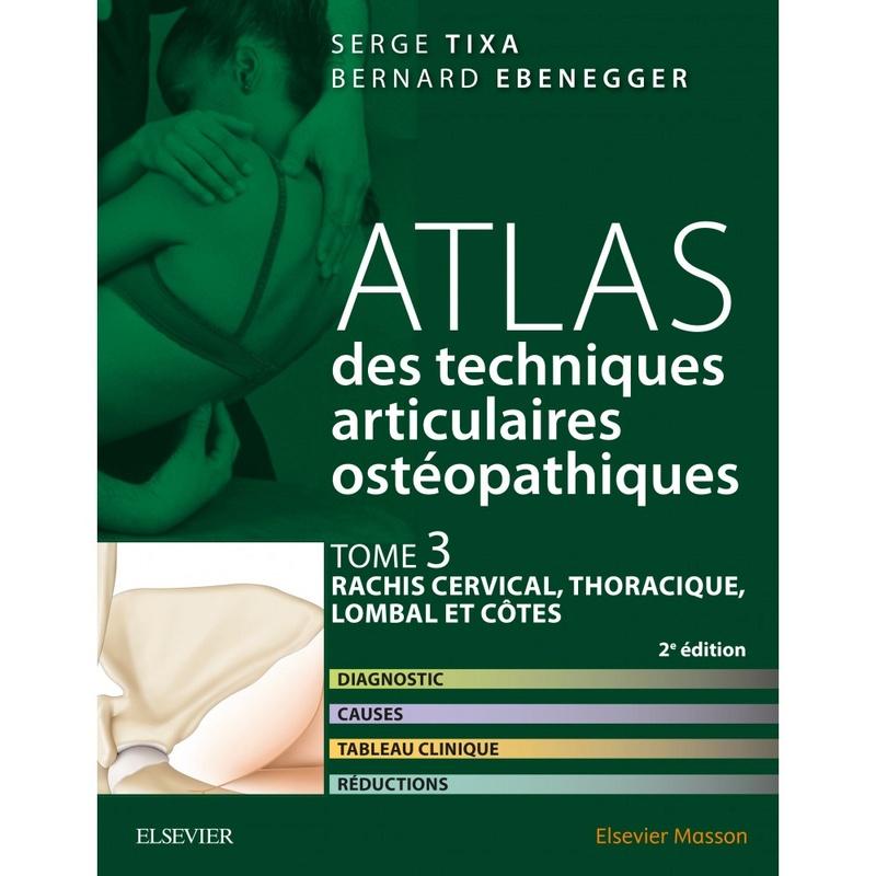 Atlas des techniques articulaires ostéopathiques, tome 3 : rachis cervical, thoracique, lombal et côtes Atlas-12