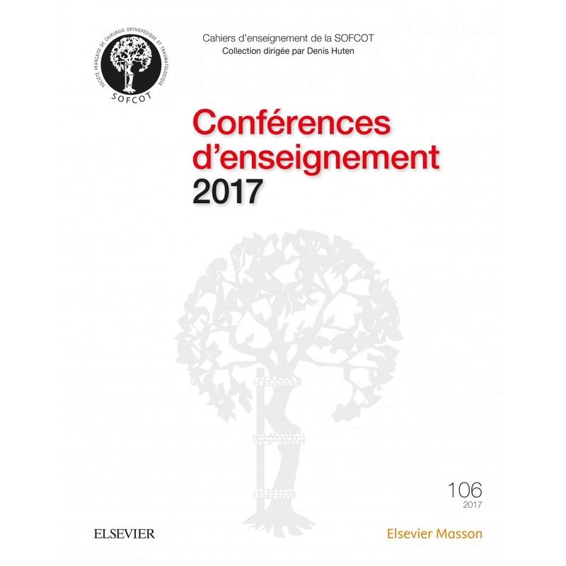 Exclusif : Conférences d'enseignement 2017 (Cahiers d'enseignement de la SOFCOT) Confer10