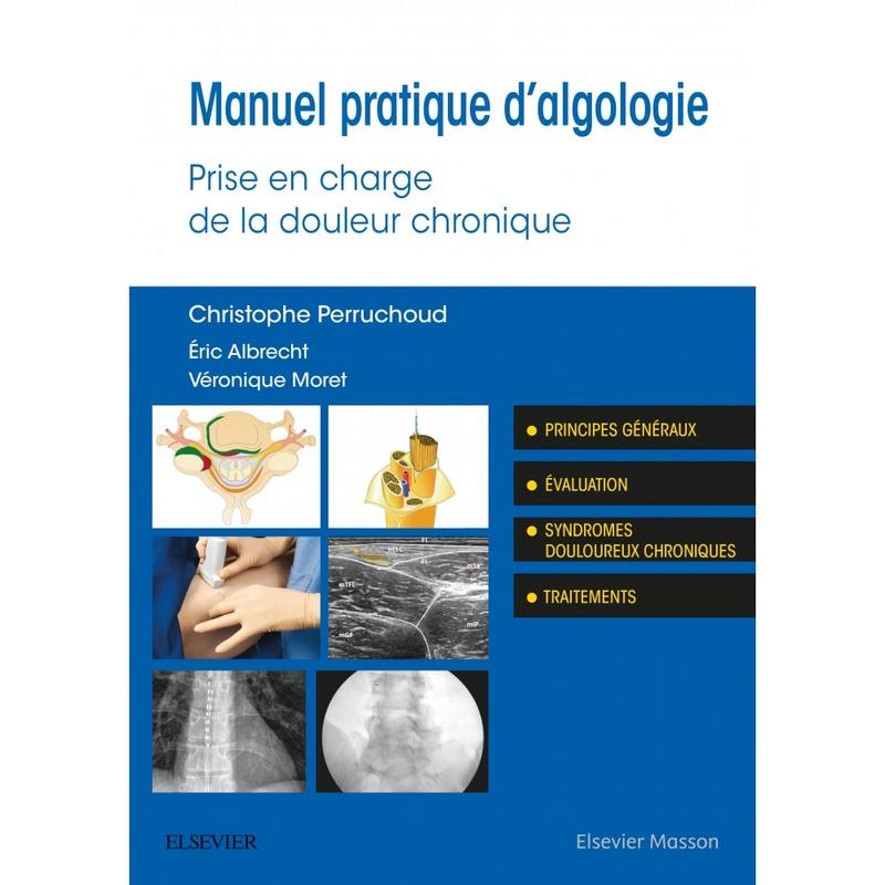 MANUEL PRATIQUE D'ALGOLOGIE : Prise en charge de la douleur chronique  2017 Manuel10