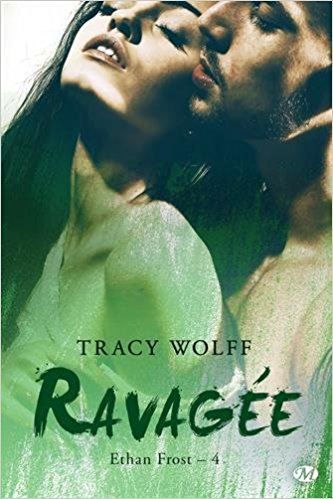 WOLFF Tracy - ETHAN FROST Tome 4 : Ravagée  51tgsm10