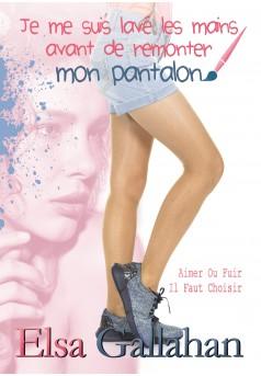 JE ME SUIS LAVE LES MAINS AVANT DE REMONTER MON PANTALON d'Elsa Gallahan Je-me-10