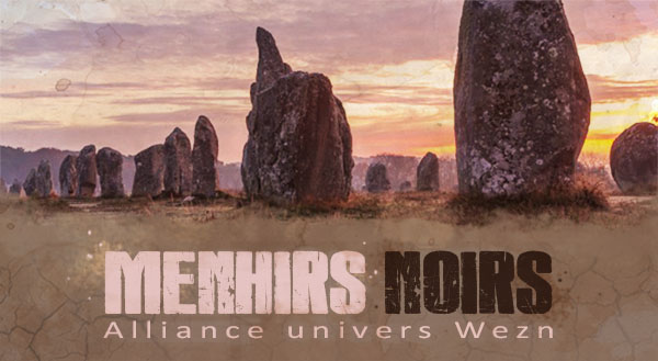 ALLIANCE MENHIRS NOIRS (Univers Wezn)