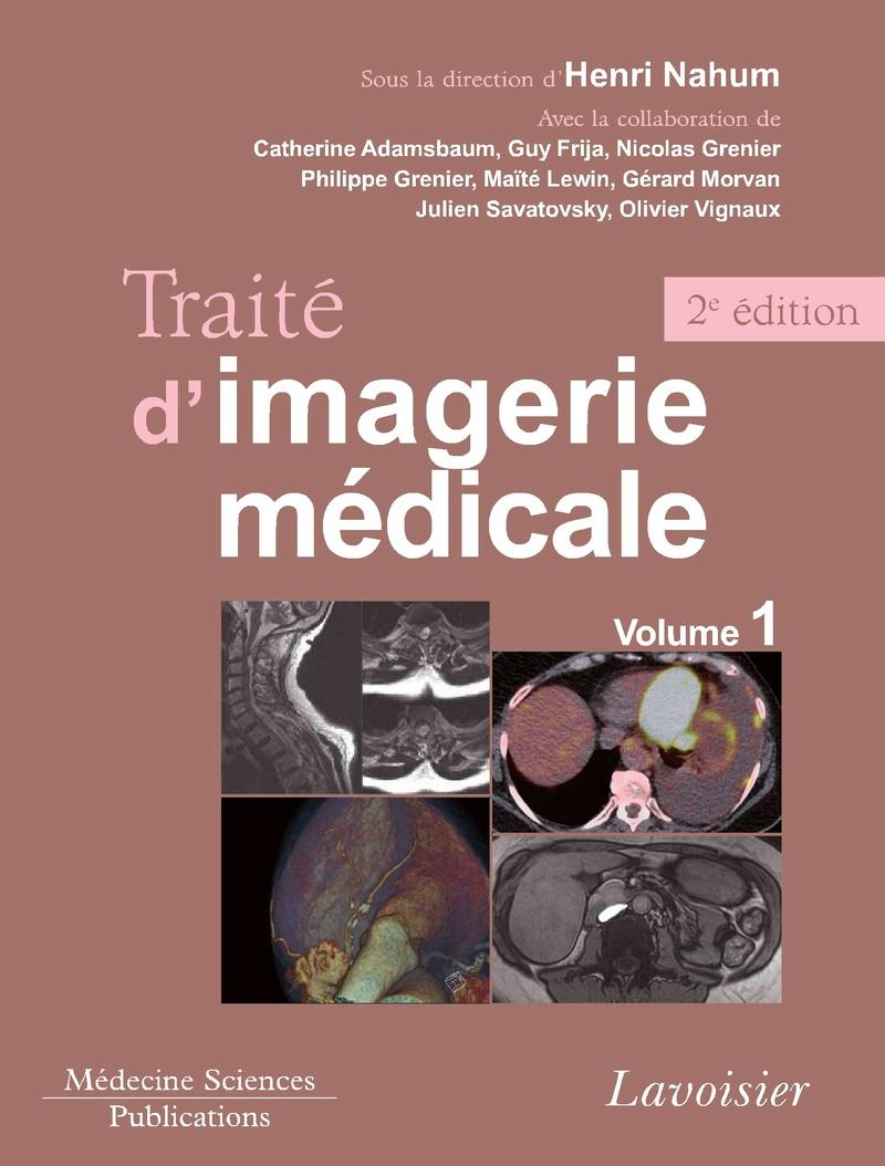 Livres Médicales - Traité d'imagerie médicale. Volume 1, Moëlle et encéphale, thorax, coeur et vaisseaux, abdomen Traity10