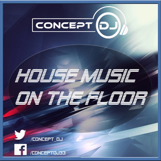 Concept - House Music On The Floor (06.05.18) Housem10