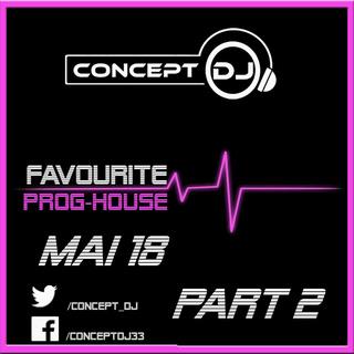 Concept - Favourite Prog-House May 18 PART 2 (10-05-2018) Prog-h13
