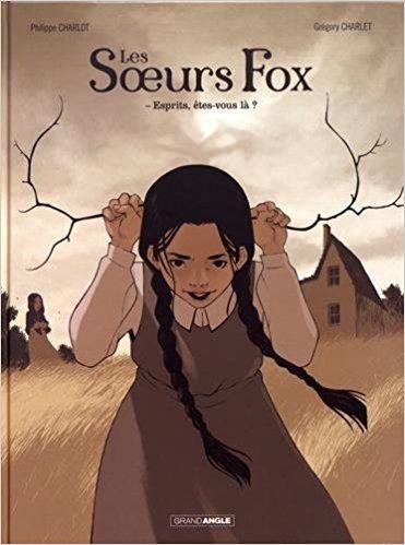 """Les Soeurs Fox - Tome 1 """"Esprits, Êtes-Vous Là ?"""" 389f5910"""