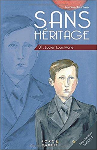 [Rountree, Lorraine] Sans héritage - tome 1 - Lucien Louis Marie 51u0u310