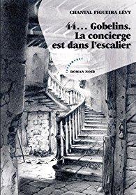 [Figueira Levy, Chantal] 44... Gobelins. La concierge est dans l'escalier 61ak-910