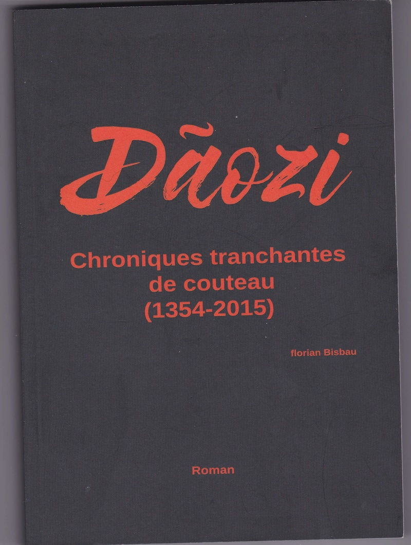 [Bisbau, Florian] Dãozi, chroniques tranchantes de couteau (1354 – 2015) Daozi10