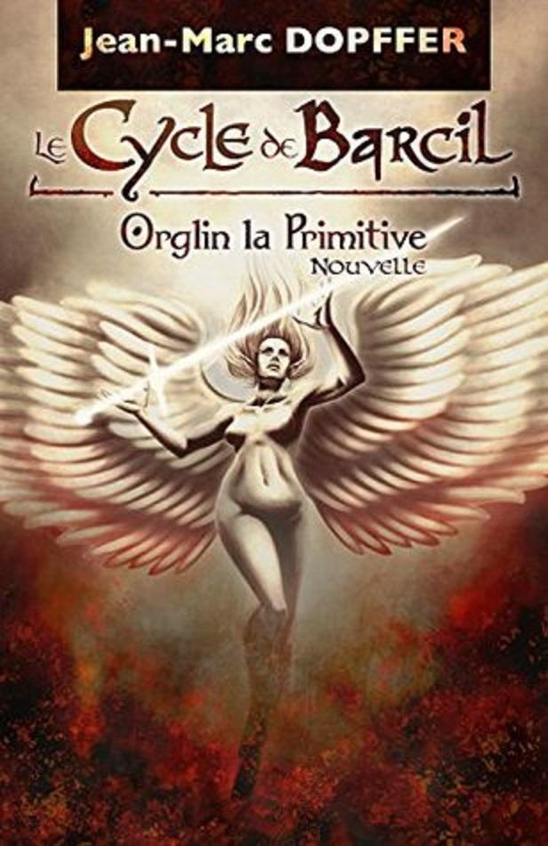 [Dopffer, Jean-Marc] Le cycle du Barcil - Orglin la primitive Dopffe10