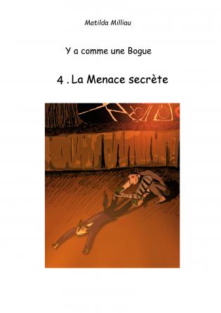 [Milliau, Matilda] Y a comme une bogue, tome 4 : La menace secrète La-men10