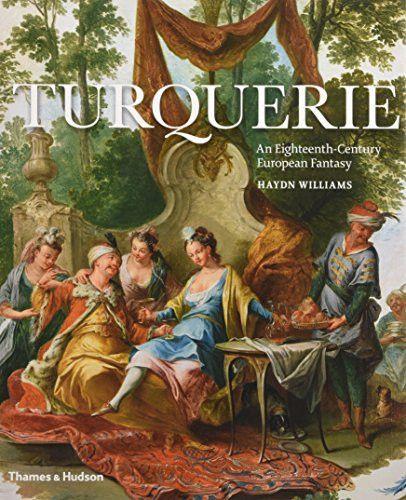 Turquerie, une fantaisie européenne du XVIIIe siècle,  de Haydn Williams 576