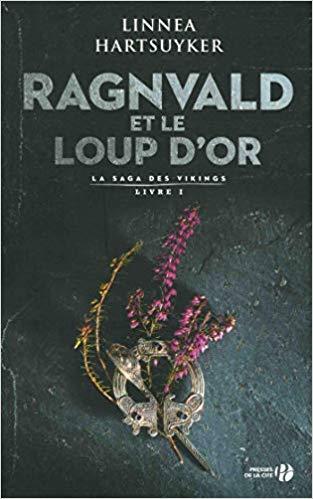 HARTSUYKER Linnea - LA SAGA DES VIKINGS - Tome 1 : Ragnvald et le loup d'or 41nz4l10