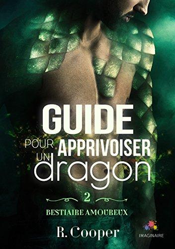 COOPER R - BESTIAIRE AMOUREUX - Tome 2 : guide pour apprivoiser un dragon 512qrb10