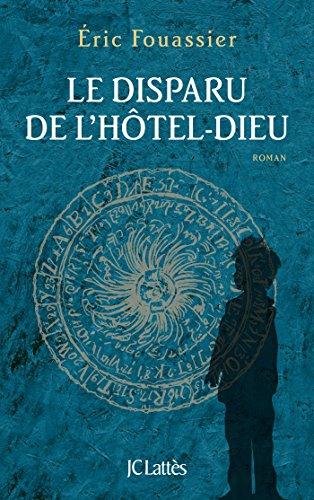 FOUASSIER Eric - Le disparu de l'Hôtel-Dieu 51b42w10
