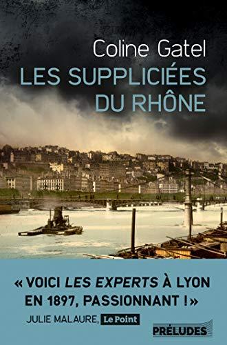 GATEL Coline - Les suppliciées du Rhône 51teby10