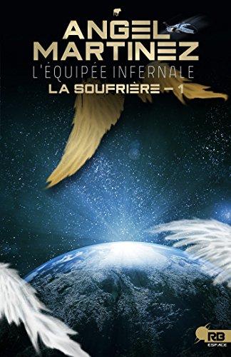 MARTINEZ Angel - LA SOUFRIERE - Tome 1 : l'équipée infernale 51un3c10