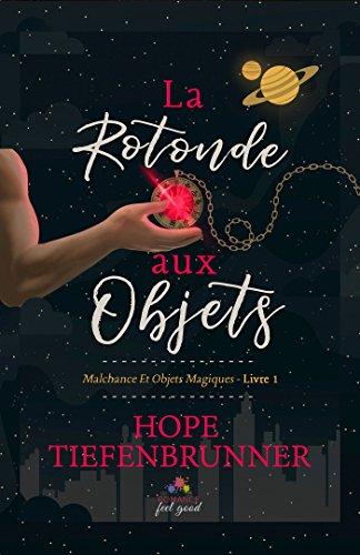 TIEFENBRUNNER Hope - MALCHANCE ET OBJETS MAGIQUES - tome 1 : la rotonde aux objets Mom10