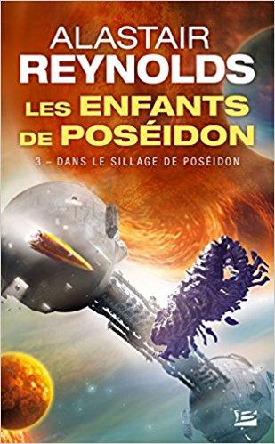 REYNOLDS Alastair - LES ENFANTS DE POSEIDON : Tome 3 : dans le sillage de Poséidon Po10