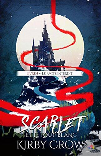CROW Kirby - SCARLET ET LE LOUP BLANC - tome 4 : le pacte interdit Scarle10