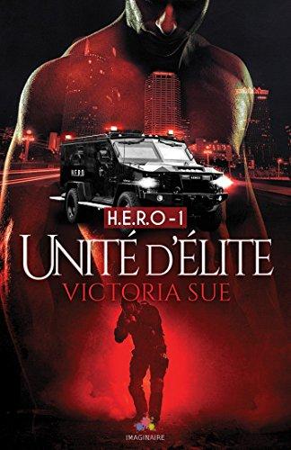 SUE Victoria - H.E.R.O. - Tome 1 : unité d'élite Ue10