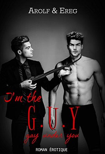 I'm the G.U.Y (Gay Under You) - Arolf & Ereg 413naw10