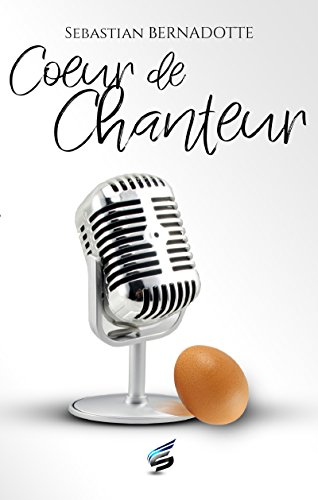 Coeur de Chanteur de Sébastien Bernadotte 41jh-u10