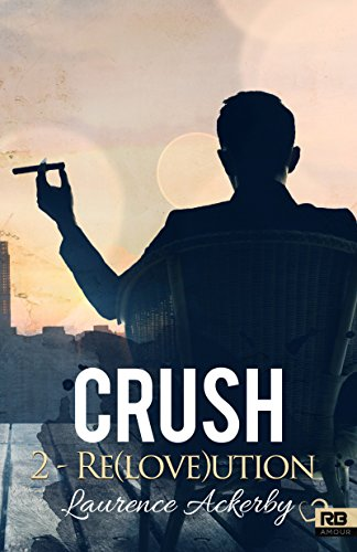 Crush T2 : Re(love)ution - Laurence Ackerby 519urk10