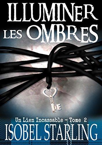 Un lien incassable T2 : Illuminer les ombres - Isobel Starling 51x5-q10