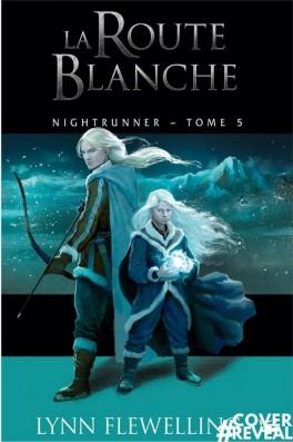 Nightrunner T5 : La route Blanche - Lynn Flewelling Nightr10