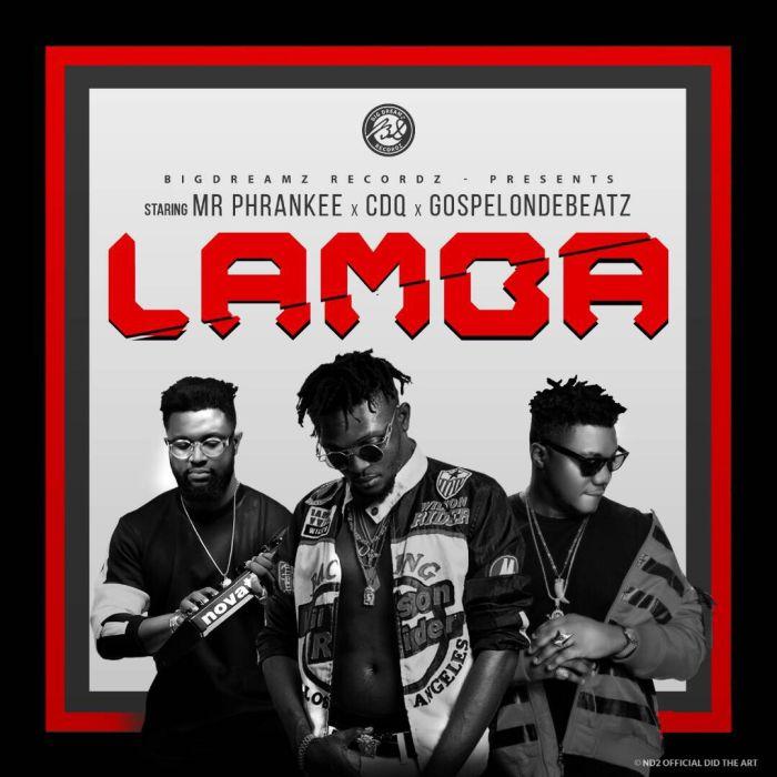 [DownLoad Music] Mr Phrankee X CDQ X GospelOnDeBeatz – Lamba (Prod by Gospelondebeatz) 75e7d910