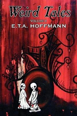 Weird Tales, Vol. II., E.T.A. Hoffmann 10972110