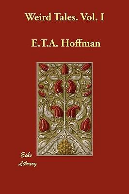 Weird Tales. Vol. I, E.T.A. Hoffmann 91115910