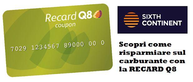 SIXTHCONTINENT: scopri come risparmiare sul carburante con la RECARD Q8 Cattur14