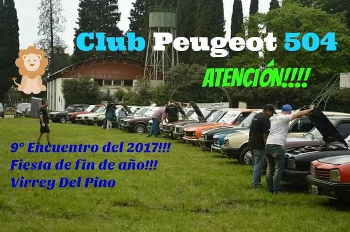 """9° Encuentro Oficial Club Peugeot 504 Argentina  """"Virrey del Pino"""" Despedida del año!!!!!  Receiv10"""