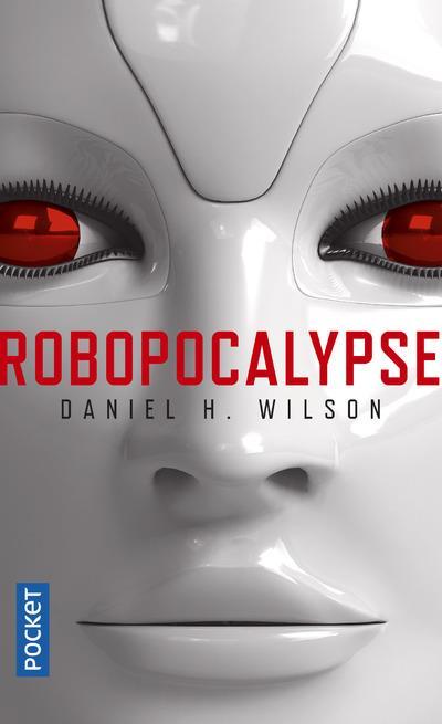 [Wilson, Daniel H.] Robopocalypse Robopo10