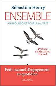 Ensemble (agir pour soi et pour les autres), un livre de Sébastien Henry Ensemb10