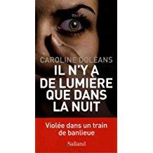 """Il n'y a de lumière que dans la nuit, la """"descente aux enfers"""" de Caroline Doléans Il_n_y10"""