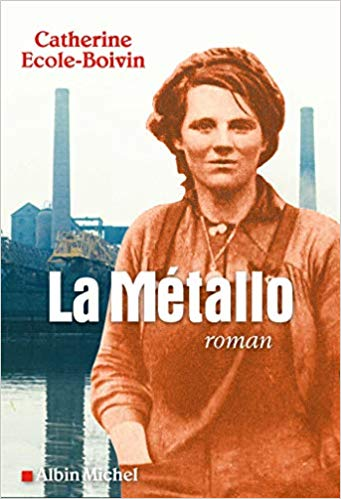 La metallo, roman de Catherine Ecole-Boivin  Ed. Albin Michel La_myt10