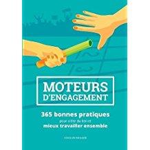 Vient de paraître : Moteurs d'engagement,  365 bonnes pratiques pour créer du lien et mieux travailler ensemble Moteur10