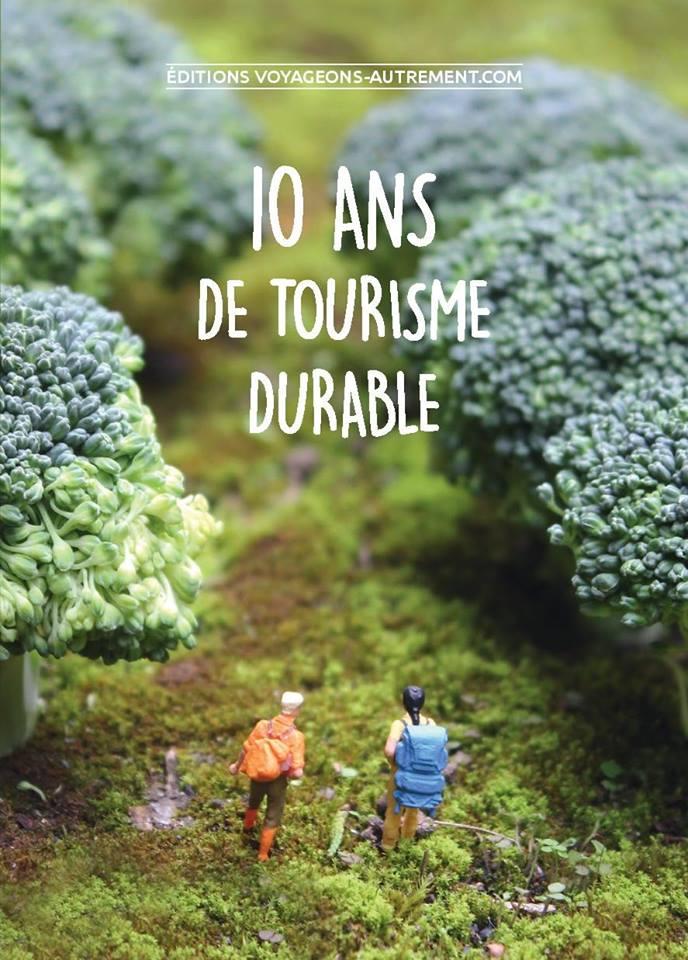 """Le livre """"10 ans de tourisme durable"""", par le portail internet Voyageons-Autrement Voyage10"""