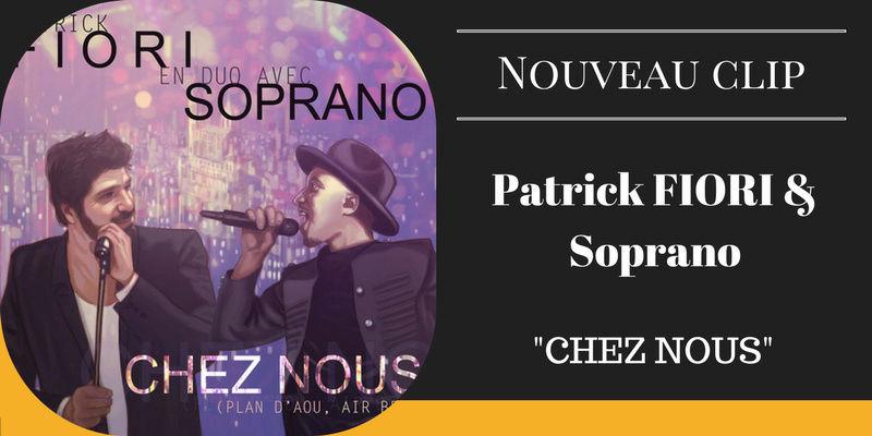 Chez nous un duo surprenant de Patrick Fiori et Soprano