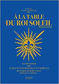Gastronomie : 35 recettes royales à la table du Roi Soleil !  A_la_t10