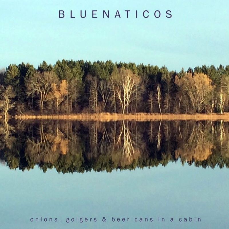 BLUENÁTICOS - Onions, Golgers & Beer Cans in a Cabin (Avance) 509afe10