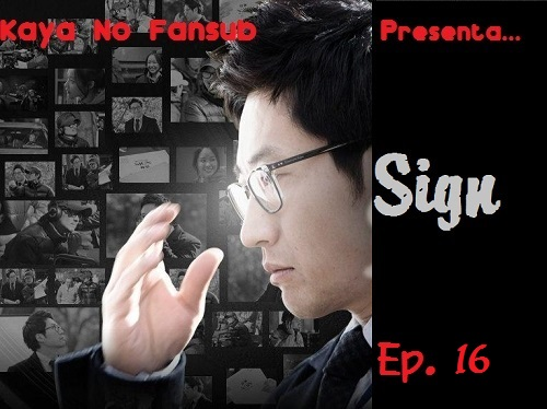 Sign ----> Ep. 16 1610