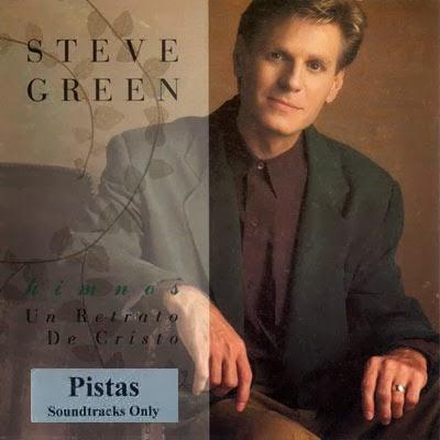 green - Himnos Un Retrato de Cristo - Pistas - Steve Green Steve_11